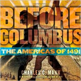 Before Columbus: The Americas of 1491 by Charles Mann