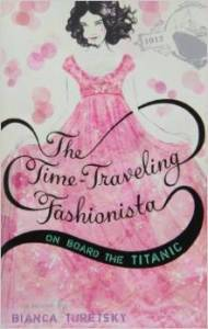 The Time Traveling Fashionista On Board the Titanic by Bianca Turetsky