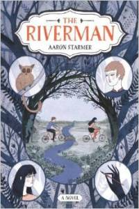 The Riverman by Aaron Starmler