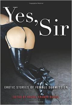 Yes Sir Edited By Rachel Kramer Bussel