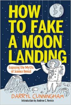 How to Fake a Moon Landing by Darryl Cunningham