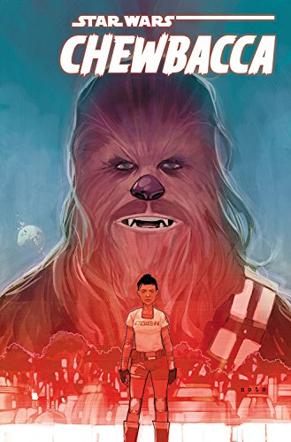 Star Wars: Chewbacca by Gerry Duggan & Phil Noto