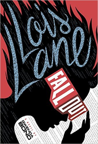 Lois Lane: Fallout by Gwenda Bond