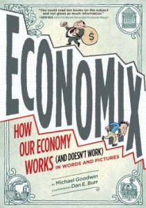 Economix by Michael Goodwin & Dan Burr