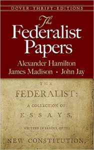 The Federalist Papers by Alexander Hamilton, John Jay, and James Madison