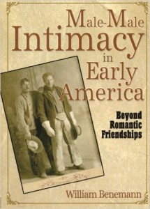 Male-Male Intimacy in Early America by William Benemann