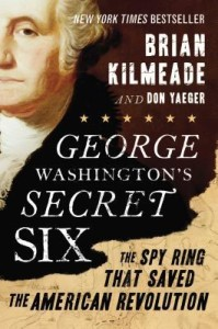 George Washington's Secret Six by Brian Kilmeade & Don Yaeger