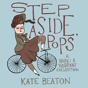 Step Aside, Pops! by Kate Beaton