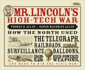 Mr. Lincoln's High-Tech War by Thomas Allen & Roger Macbride Allen