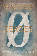 Zeroes by Scott Westerfeld, Margo Lanagan, & Deborah Biancotti
