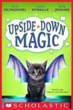 Upside-Down Magic by Sarah Mlynowski, Lauren Myracle, & Emily Jenkins