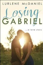 Losing Gabriel by Lurlene McDaniel