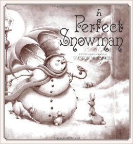 A Perfect Snowman by Preston McDaniels