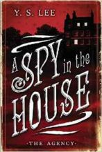 A Spy in the House by Y. S. Lee