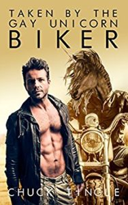 Taken By The Gay Unicorn Biker by Chuck TIngle