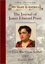 The Journal of James Edmond Pease: A Civil War Union Soldier, Virginia, 1963 by Jim Murphy
