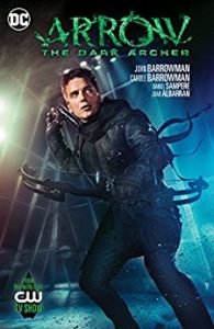 The Dark Archer by John & Carole Barrowman, Daniel Sampere, & Juan Albarran