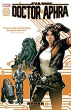 Doctor Aphra by Kieron Gillen, Kev Walker, & Kamome Shirahama