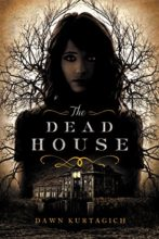 Dead House by Dawn Kurtagich