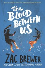 The Blood Between Us by Zac Brewer