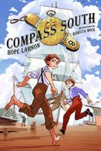 Compass South by Hope Larson & Rebecca Mock