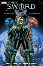 X-Men: S.W.O.R.D. by Kieron Gillen, Steven Sanders, Craig Yeung, Matt Wilson, & Dave Lanphear