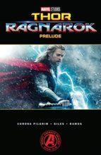 Thor: Ragnarok Prelude by Will Corona Pilgrim, Greg Pak, J.L. Giles, Jay David Ramos, et al