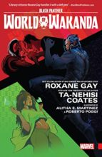 Black Panther: World of Wakanda by Roxane Gay & Alitha Martinez
