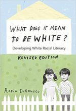 What Does it Mean to be White by Robin DiAngelo