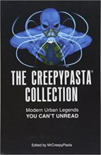 The Creepypasta Collection: Modern Urban Legends You Can't Unread by Mr. Creepypasta