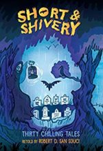 Short & Shivery: Thirty Chilling Tales by Robert D. San Souci