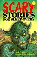 Scary Stories for Sleepovers by R.C. Welch