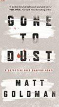 Gone to Dust by Matt Goldman
