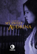 My Sweet Audrina (Lifetime movie)