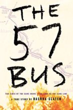 The 57 Bus by Dashka Slater