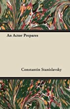 An Actor Prepares by Konstanin Stanislavski