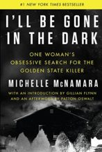 I'll Be Gone in the Dark by Michelle McNamara