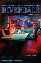 Riverdale by Roberto Aguirre-Sacasa, art by Alitha Martinez & Joe Eisma