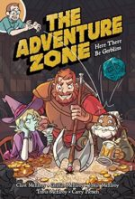 The Adventure Zone: Here There Be Gerblins written by Clint McElroy, Justin McElroy, Travis McElroy and Griffin McElroy, art by Carey Pietsch
