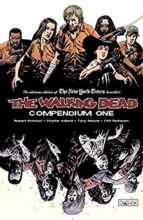 The Walking Dead by Robert Kirkman, Charlie Adlard, Cliff Rathburn, Tony Moore, et al