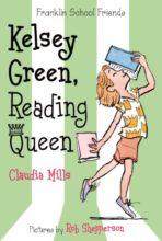 Kelsey Green, Reading Queen (Franklin School Friends series) by Claudia Mills