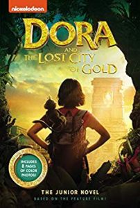 Dora and the Lost City of Gold movie novelization by Steve Behling