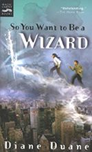So You Want To Be a Wizard (Young Wizards series) by Diane Duane