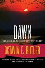 Dawn (Xenogenesis trilogy) by Octavia Butler