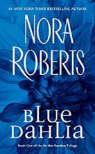 Blue Dahlia (In the Garden trilogy) by Nora Roberts
