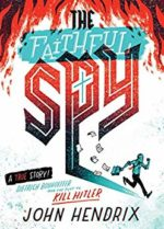 The Faithful Spy by John Hendrix