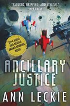 Ancillary Justice (Imperial Radch trilogy) by Ann Leckie