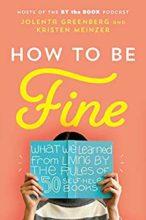 How to Be Fine by Jolenta Greenberg & Kristen Meinzer