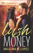 Lush Money by Angelina Lopez
