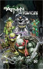 Batman/Teenage Mutant Ninja Turtles by James Tynion IV & Freddie Williams II